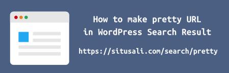 Cara Mempercantik Search URL di WordPress Tanpa Plugin